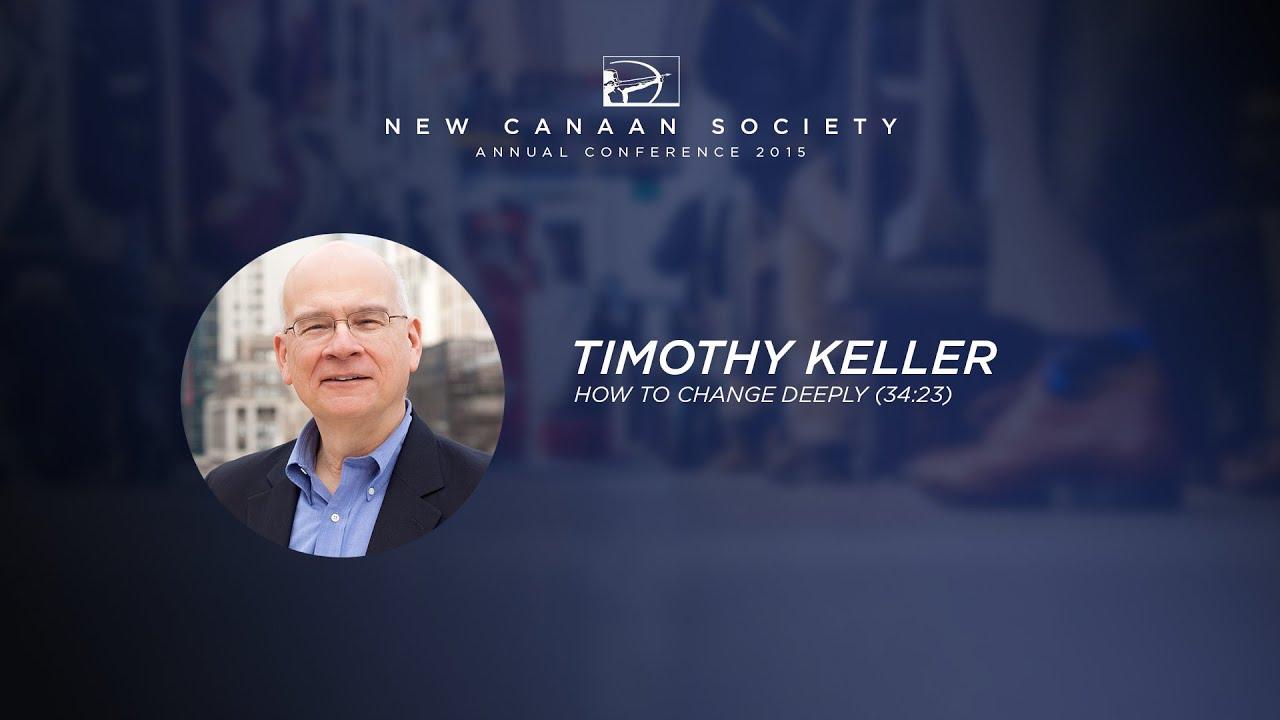 Keynote: Tim Keller - How To Change Deeply