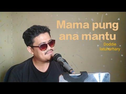 Mama Pung Ana Mantu - Doddie Latuharhary (cover  Ademuhti channel  )