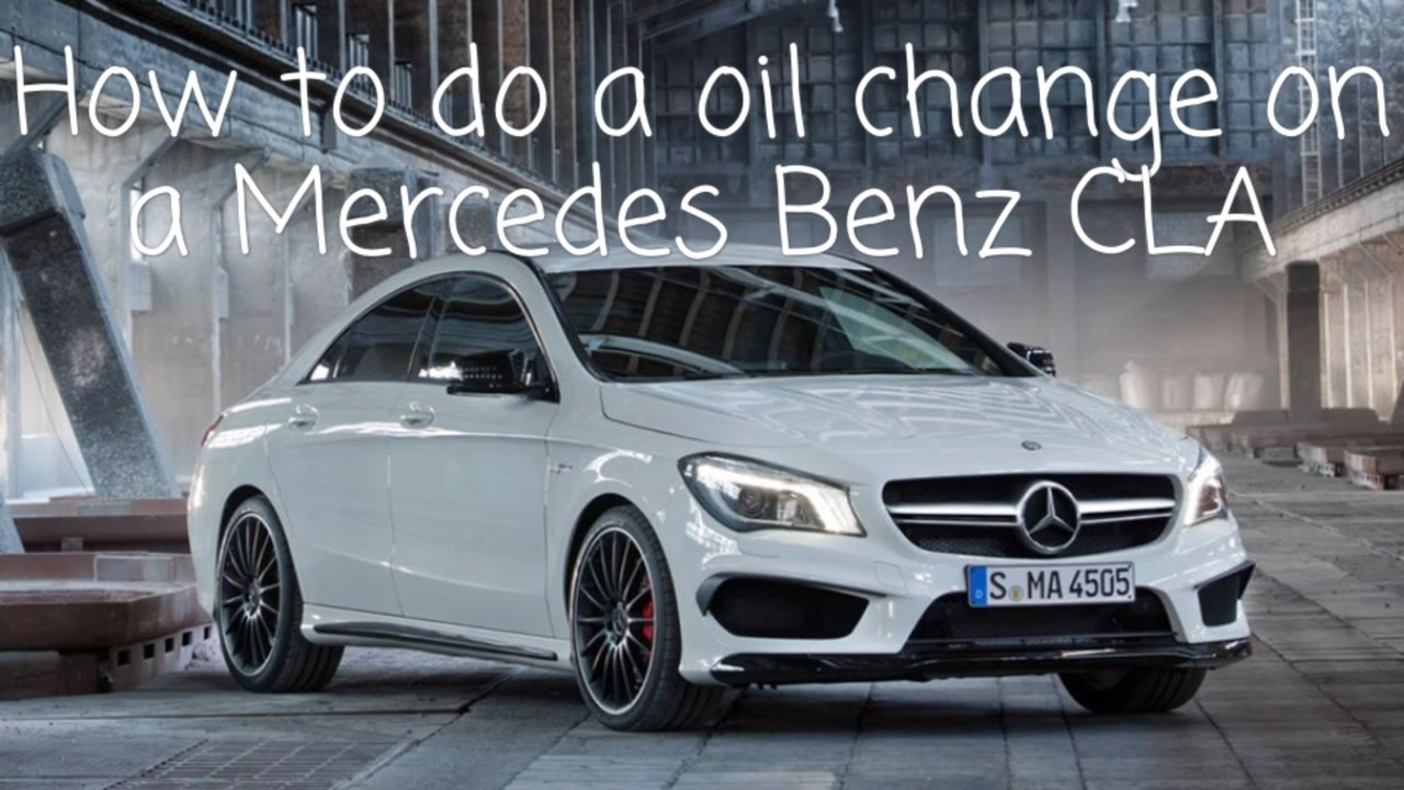 How to change the oil on a Mercedes Benz CLA