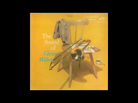 Glenn Miller And His Orchestra - The Sound Of Glenn Miller (1956) (Full Album)