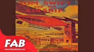 Tom Swift and his Airship Full Audiobook by Victor APPLETON by Science Fiction