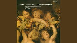 Concerto a due cori in B flat major, Op. 1, HWV 332: VI. Alla breve moderato