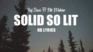Solid So Lit - Raf Davis ft. Nik makino