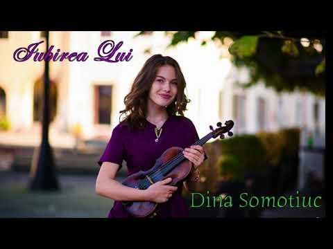 Iubirea Lui - Dina Somotiuc | OFICIAL |