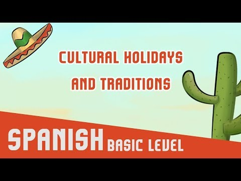 Spanish: Cultural Holidays and Traditions