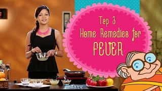 Fever - Top 3 Natural Ayurvedic Home Remedies - Instant Relief To Bring Down Body Temperature