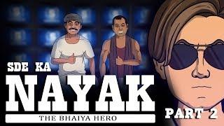 SDE ka Nayak Part 2 || Shudh Desi Endings