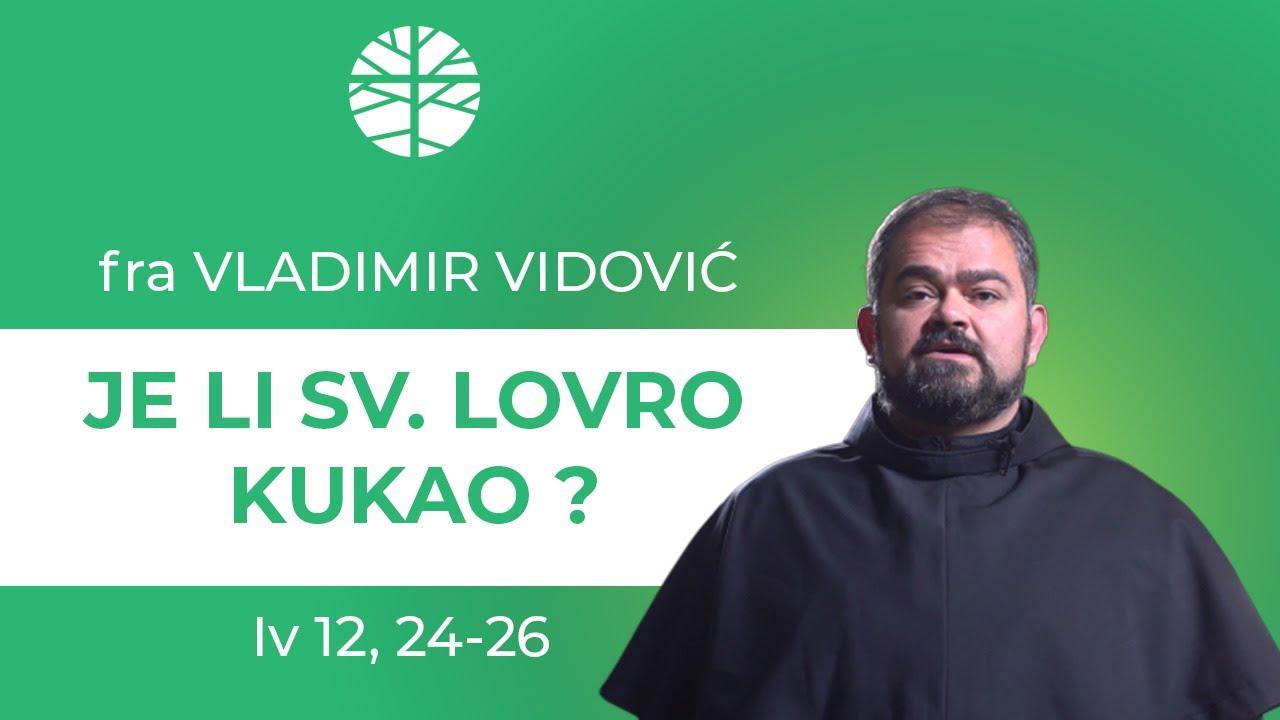 Je li sv. Lovro kukao?