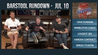 Barstool Rundown - July 10, 2017