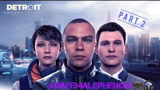 Part 2 Live PS4 Broadcast of game Detroit Become Human