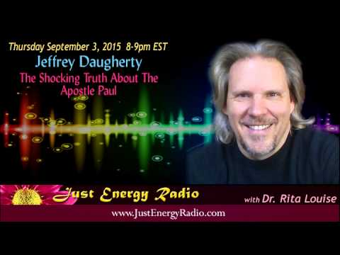 The Shocking Truth Of Apostle Paul – Jeffrey Daugherty - Just Energy Radio