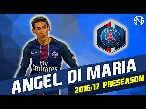 ANGEL DI MARIA | Skills | Paris Saint-Germain | 2016/2017 Pre Season (HD)