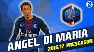 Angel di maria | skills | paris saint-germain | 2016/2017 pre season (hd)