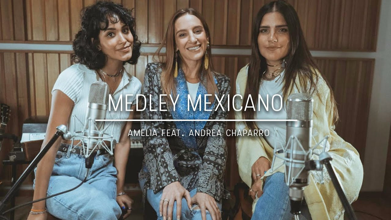 Medley Mexicano (Acoustic cover by: Amelia Ft. Andrea Chaparro)
