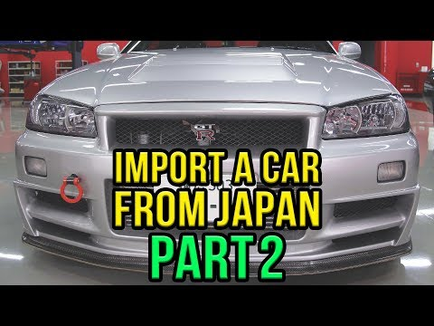 How To Import A Car From Japan [Part 2] - The No BS Version