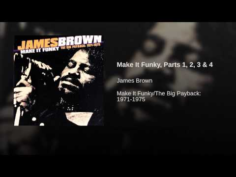 Make It Funky, Parts 1, 2, 3 & 4