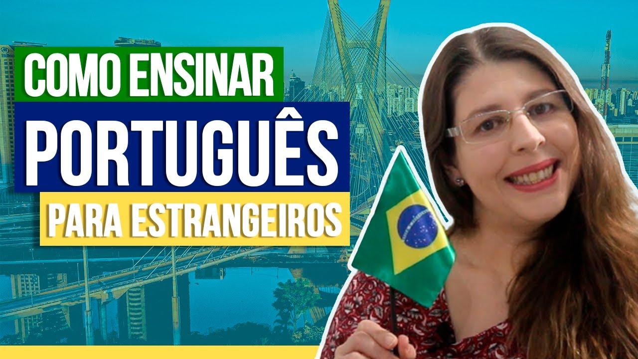 Ensinar Português Para Estrangeiros Morando No Brasil Youtube