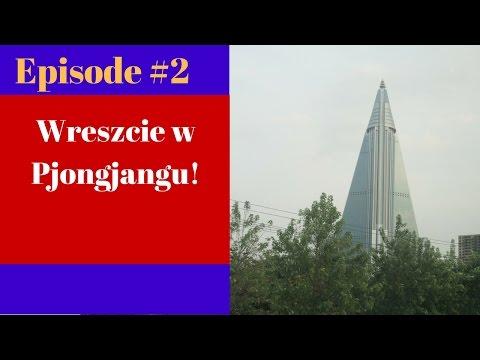 #2 Dojeżdżamy do Pjongjangu - Pociąg do Korei Północnej