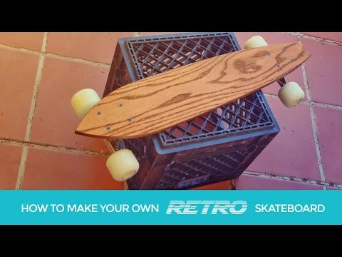 How to make your own RETRO skateboard!