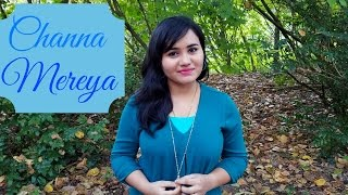 Channa Mereya | Female Cover - Ramya Ramkumar | Ae Dil Hai Mushkil | Arijit Singh