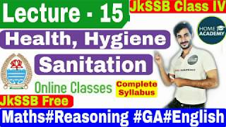 Health, Hygiene and Sanitation for jkssb Class IV exam lecture 15 by home academy