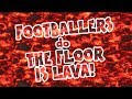 - 🔥FLOOR IS LAVA - FOOTBALLERS!🔥 Feat. Ronaldo, Messi, Suarez, Muller, Zlatan and more! Parody