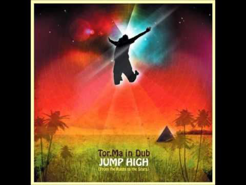 Tor.Ma in Dub - Jump High (From the Roots to the Stars) [Full Album]