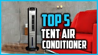 Top 5 Tent Air Conditioner in 2018 Reviews