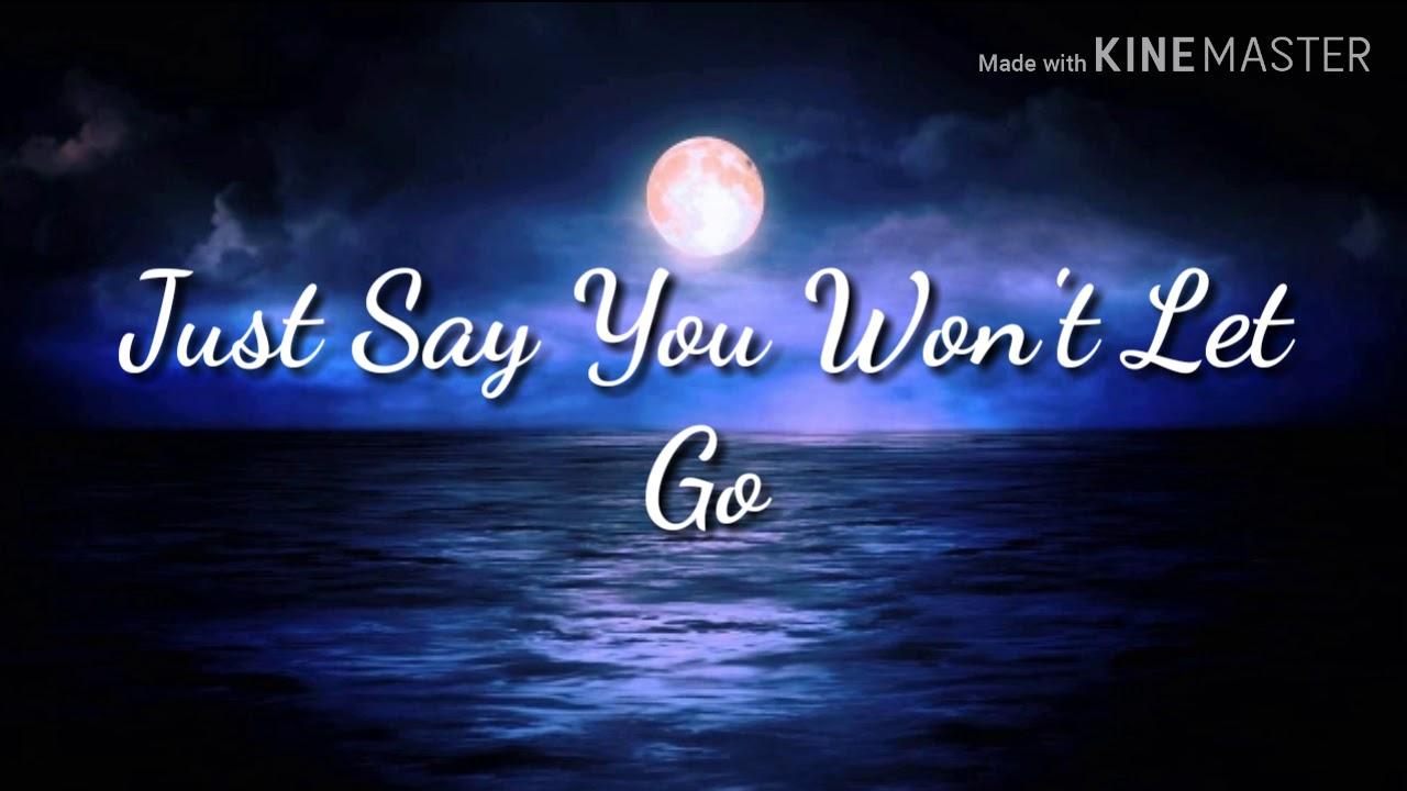 Say You Won't Let Go (Lyrics) - YouTube