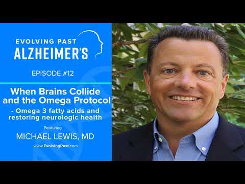 When Brains Collide and the Omega Protocol - Omega 3 Fatty Acids and Restoring Neurologic Health...