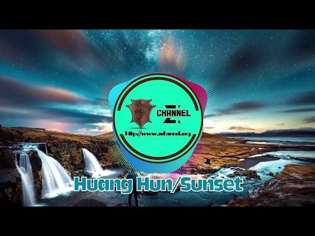 [Z Channel] | Huang Hun/Sunset