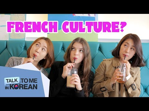 Cultural Differences: Korea Vs. France