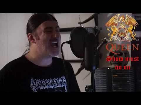 """Queen """" Show must go on """" ( vocal cover )"""