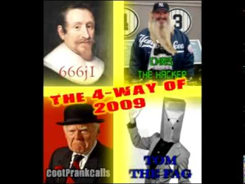 The 4 Way of 2009 - [Chris The Hacker]; [666j1]; [Tom]; [CootPrankCalls] (PART 1)