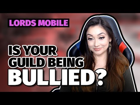 Lords Mobile : Is Your Guild Being Bullied?
