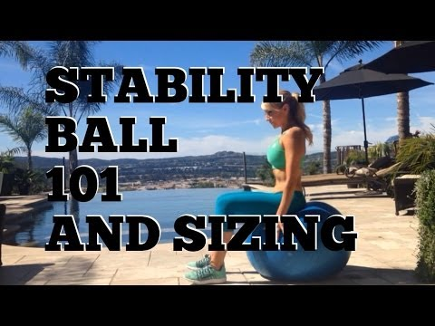 HOW TO SELECT THE PROPER SIZE STABILITY EXERCISE BALL 101