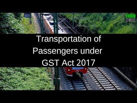 Transportation of Passengers under GST Act 2017 Ind