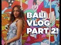 Trip to Bali vlog part 2! 💕
