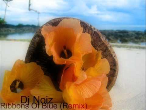 Dj Noiz   Ribbons OF Blue Remix