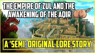 Warcraft Lore [Chronicle Vol. 1] - The Empire of Zul & the Awakening of the Aqir