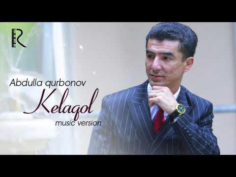 Abdulla Qurbonov - Kelaqol