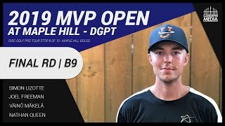 DGPT | 2019 MVP Open at Maple Hill | FINAL RD , B9 | Lizotte, Freeman, Mäkelä, Queen