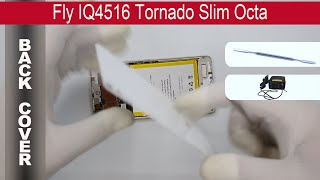 How to open 🔧 the back cover (rear panel) 📱 Fly IQ4516 Tornado Slim Octa(How to open the back cover Fly IQ4516 Tornado Slim Octa by himself. Opening a rear panel Fly IQ4516 Tornado Slim Octa at home with a minimal set of ..., 2015-07-13T17:11:12.000Z)