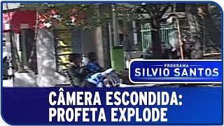 Câmera Escondida: Profeta Explode