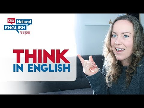 How to Think in English Only - Learn to Speak Fluently