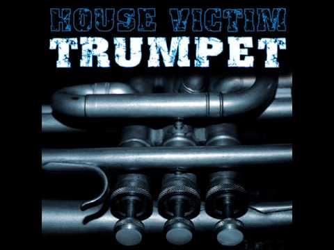 HOUSE VICTIM - Trumpet