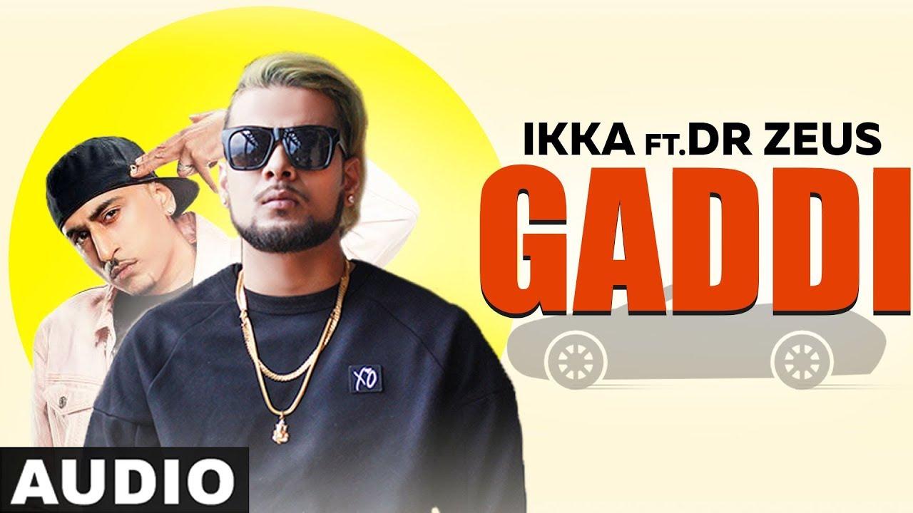 Gaddi (Full Audio) | Ikka | Dr Zeus | Neetu Singh | Latest Punjabi Songs  2019 | Speed Records