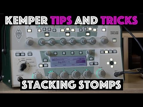 Stacking Stomps - Kemper Tips and Tricks