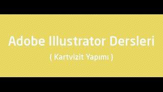 Adobe Illustrator Dersleri ( Kartvizit Yapımı )