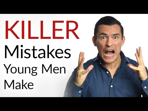 5 Killer Mistakes Young Men Make   Worst Decisions As A Younger Man & How To Avoid!